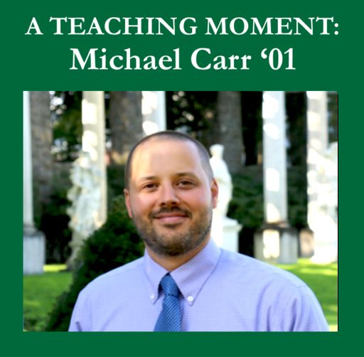 A Teaching Moment: Michael Carr '01