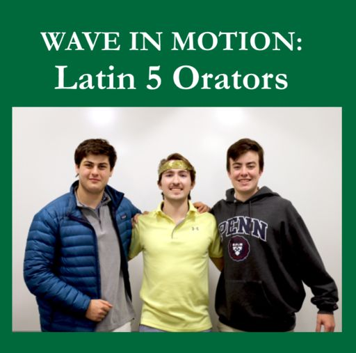 Wave in Motion: Latin 5 Orators